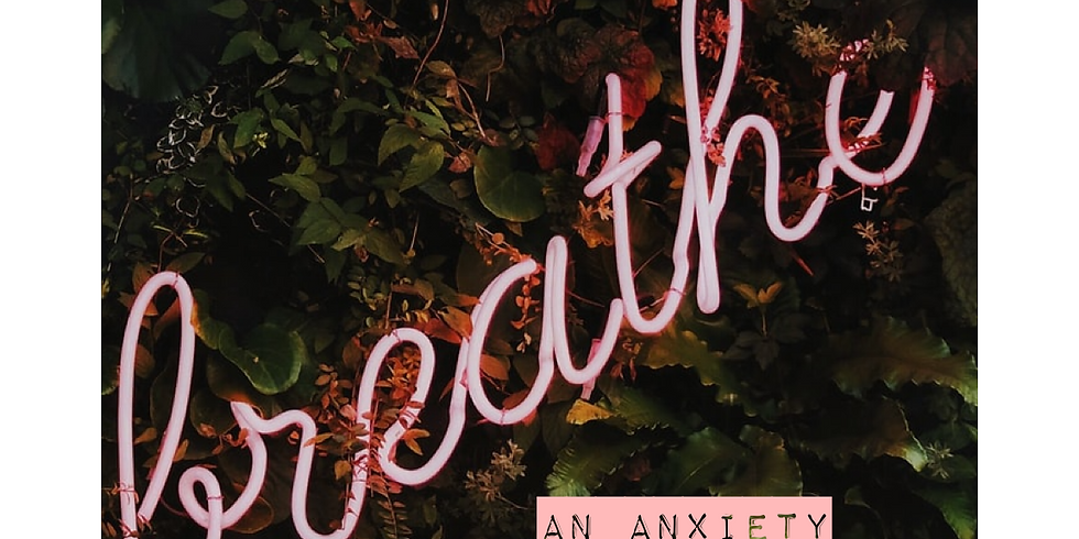 Breathe: An Anxiety Fighter's Workshop