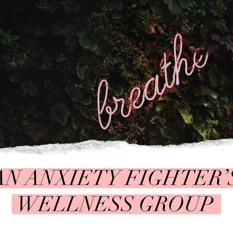 Breathe: An Anxiety Fighter's Wellness Group
