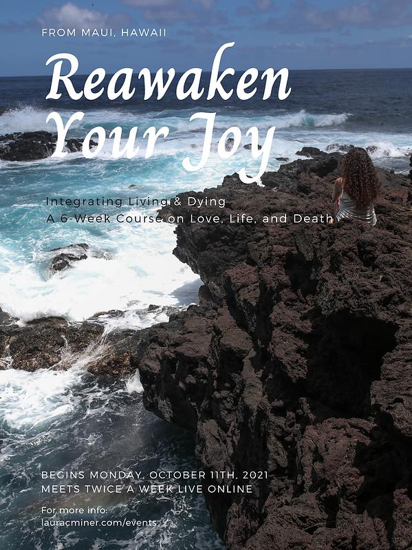 Reawaken Your Joy Integrating Living & Dying.png