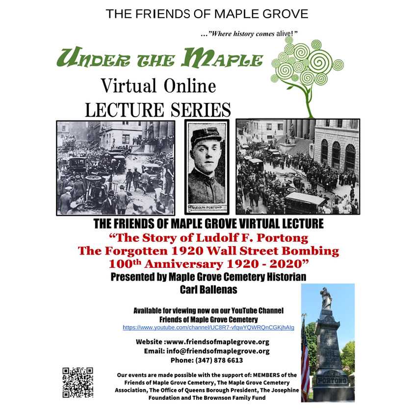 """Under The Maple """"The Story of Ludolf F. Portong The Forgotten 1920 Wall Street Bombing 100th Anniversary 1920 - 2020"""""""