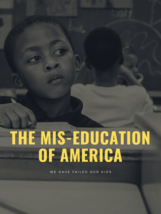THE MIS-EDUCATION OF AMERICA