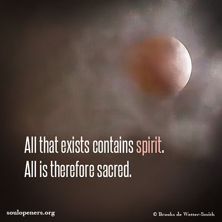 All is spirit and sacred.