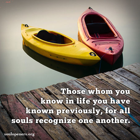 Souls recognize one another.