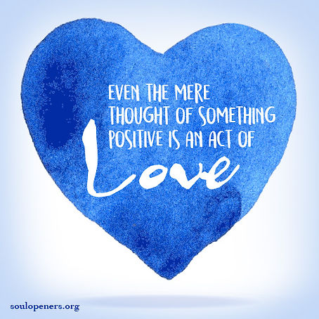 Positive thoughts are love.