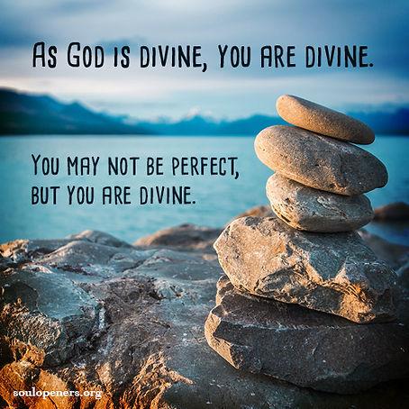 You are divine.