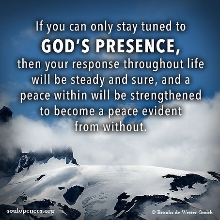 Peace in awareness of God's presence.