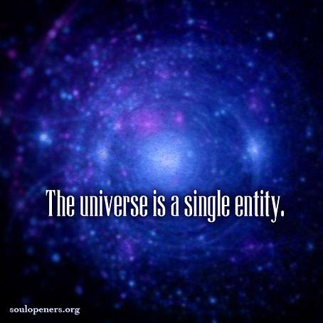 Universe is a single entity.