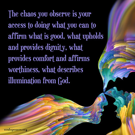 Chaos provides access to affirmation.