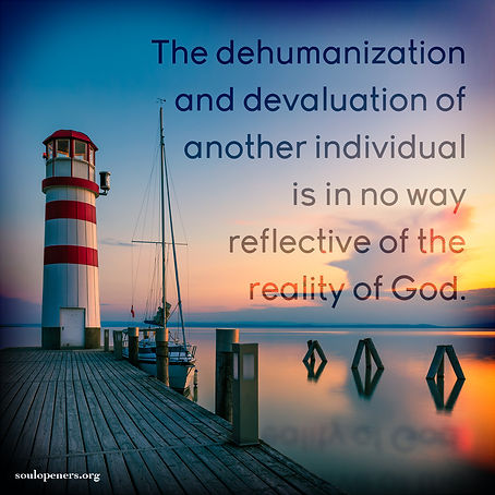 Devaluing another does not reflect God.