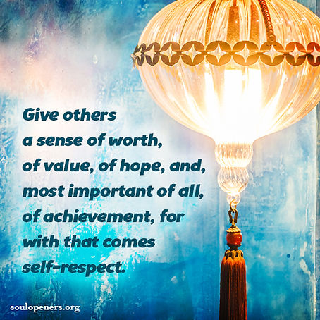 Give others self-respect.