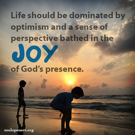 Life should be joyful.