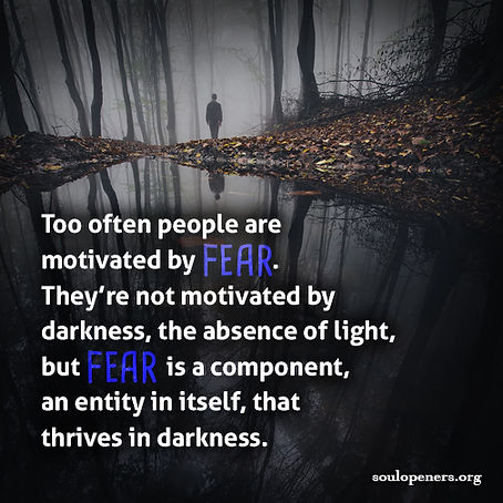 People motivated by fear.