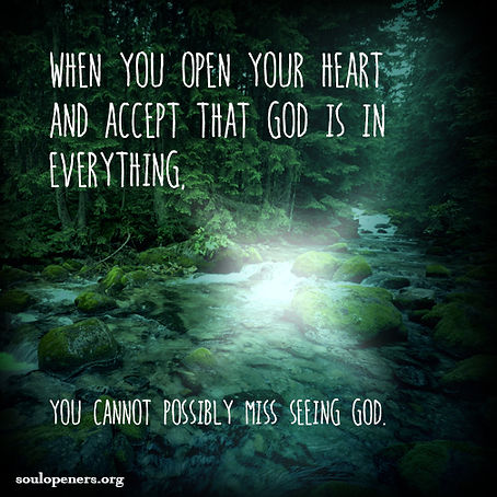 God is in everything.