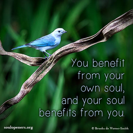 You and your soul benefit.