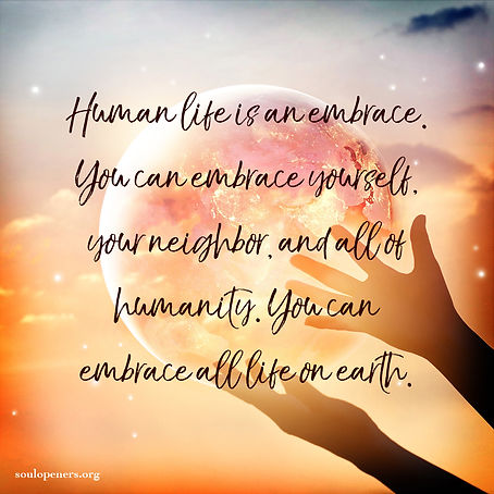 Human life is an embrace.