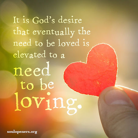 Be loved or be loving.