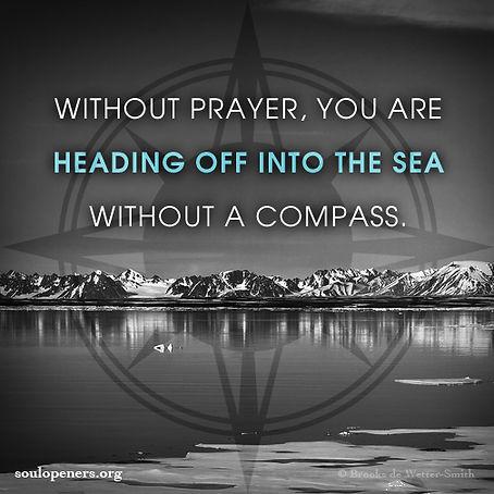 Prayer is a compass.