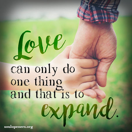 Love expands.