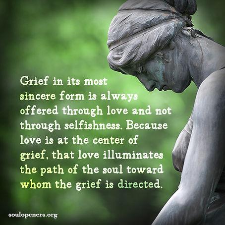 Grief illuminates the path.
