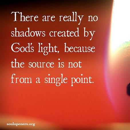 No shadow with God's light.