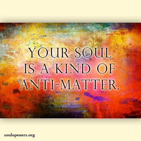 Soul is anti-matter.