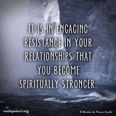 Resistance strengthens spirit.