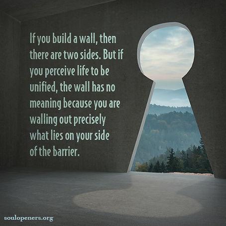 Walls isolate you.