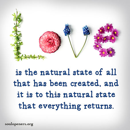 Love is natural state.