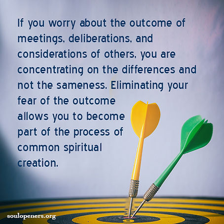 Eliminate fear of outcome.