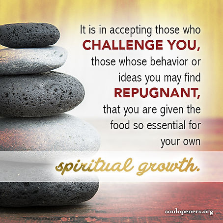 Challenging relationships provide growth.