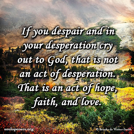 When despair becomes hope.