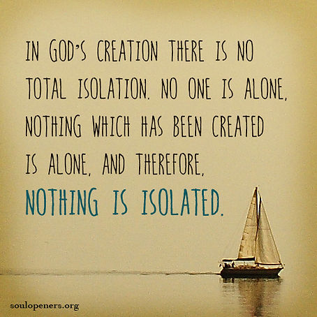 No isolation in God's creation.