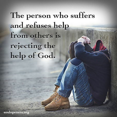 Rejecting help is rejecting God.