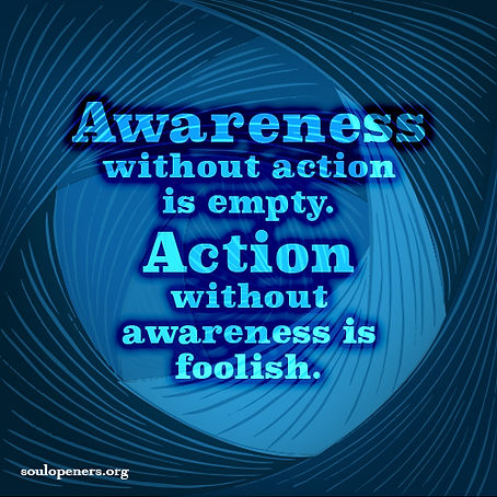 Awareness and action.