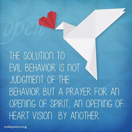 Solution to evil behavior.