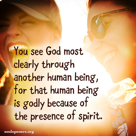 God seen best in humans.