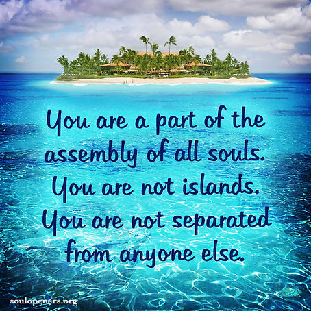 You are not islands.