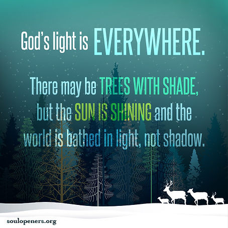 God's light is everywhere.
