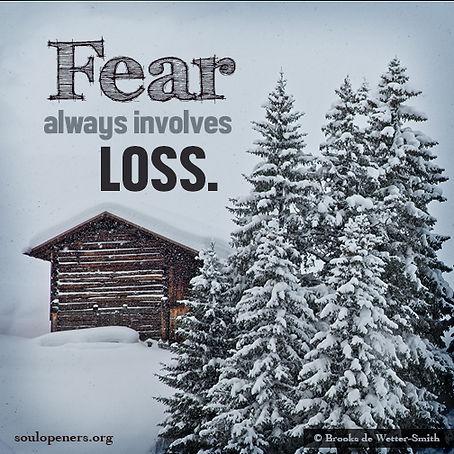 Fear involves loss.