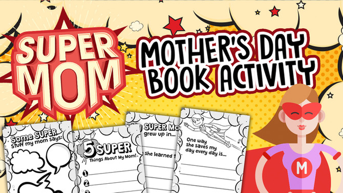 How to Create a Super Fun Super Cool Super Mom Mother's Day Book!