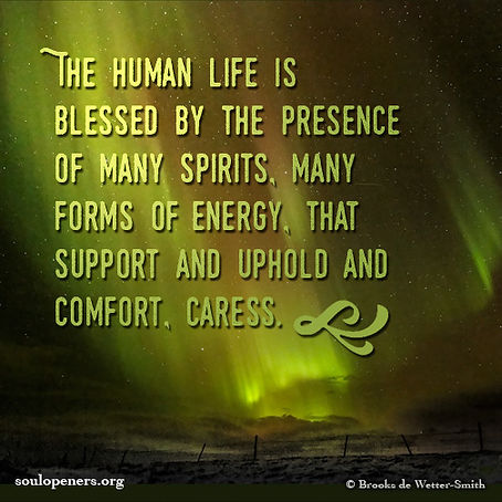Life blessed by spirits.