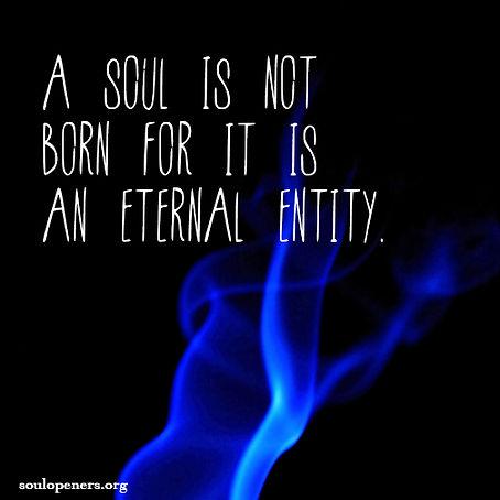 Soul is eternal entity.