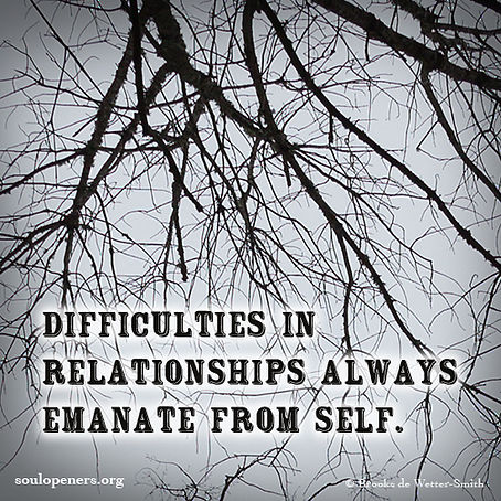 Difficulties emanate from self.