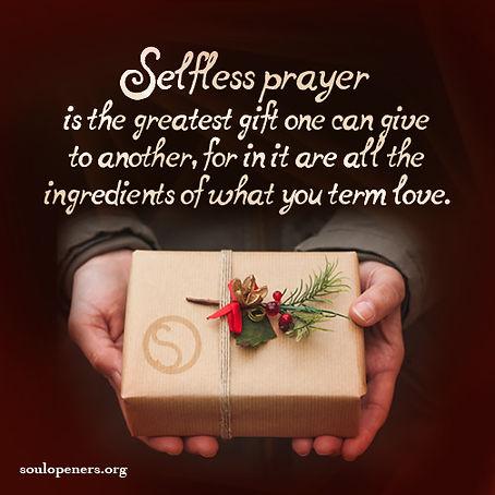 Selfless prayer is greatest gift.