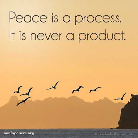 Peace is a process.