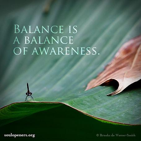 Balance of awareness.