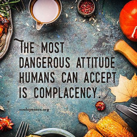Complacency is dangerous.