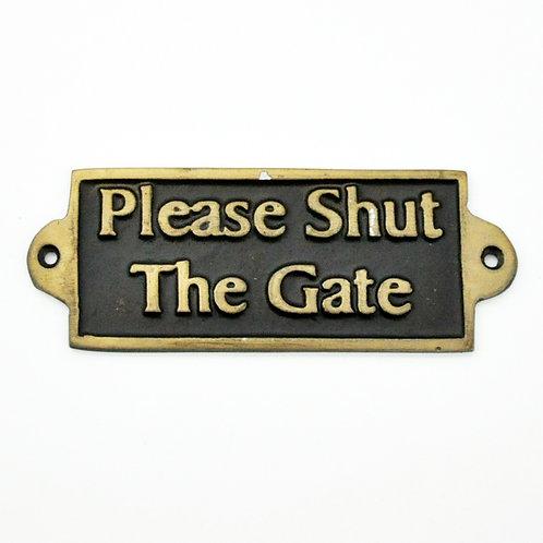 PLEASE SHUT THE GATE - METAL SIGN