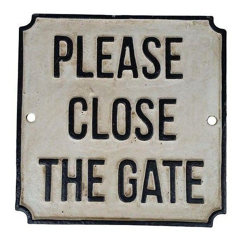 19X19CM PLEASE CLOSE THE GATE SIGN