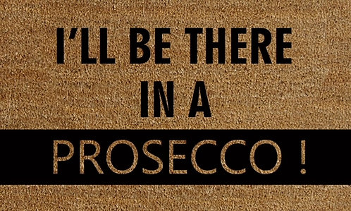 40 x 60 BE THERE IN A PROSECCO DOOR MAT